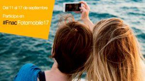 #FnacFotomobile17, fnac, concurso, smartphone, fotografía, actualízate