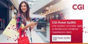 CGI Retail Xp360, omnicanalidad, digitalización del comercio, experiencia de compra, atención al cliente, información, plataforma, nube, retail, tiendas, compras, omnicanal, internet, conline, CGI, CGI Retail