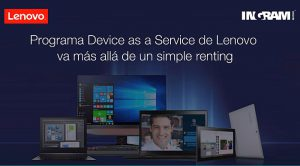 Ingram Micro DaaS (Device as a Service) Lenovo nueva forma de adquirir disposotivos renting tecnológico
