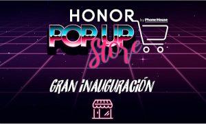 honor pop up sores, tiendas física honor, phone house, tiendas temporales, aperturas, teléfonos móviles, smartphones honor